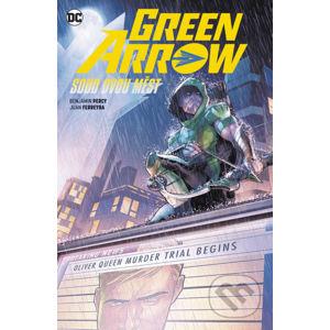 Green Arrow 6 Soud dvou měst - Benjamin Percy, Juan Ferreyra