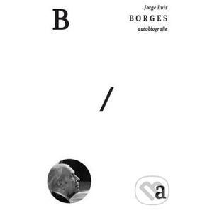 Autobiografie - Jorge Luis Borges