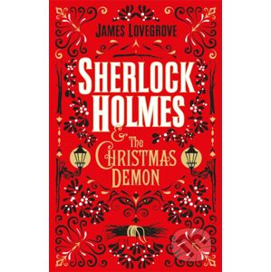 Sherlock Holmes and the Christmas Demon - James Lovegrove