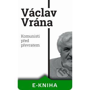 Komunisti před převratem - Václav Vrána