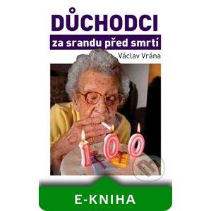 Důchodci za srandu před smrtí - Václav Vrána
