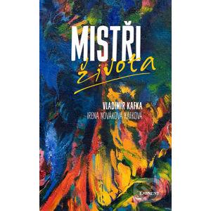 Mistři života - Vladimír Kafka, Irena Nováková Kafková