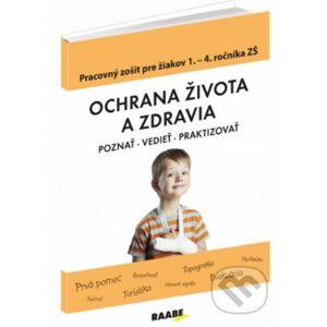 Ochrana života a zdravia (Poznať, Vedieť, Praktizovať) - Raabe