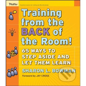 Training from the Back of the Room! - Sharon L. Bowman