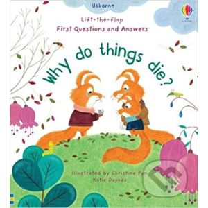 Why Do Things Die? - Katie Daynes, Christine Pym (ilustrátor)