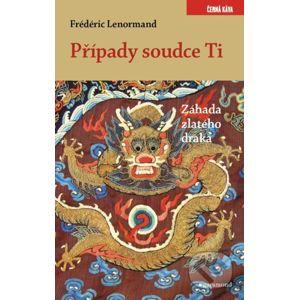 Případy soudce Ti Záhada zlatého draka - Frédéric Lenormand