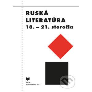 Ruská literatúra 18.- 21.storočia - Anton Eliáš a kolektív autorov