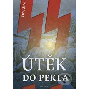 Útěk do pekla - Juraj Šebo