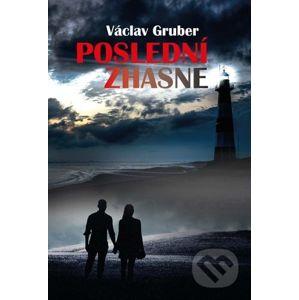 Poslední zhasne - Václav Gruber