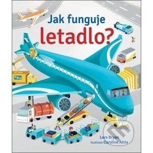 Jak funguje letadlo? - Caroline Attia, Lara Bryan