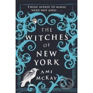The Witches of New York - Ami McKay