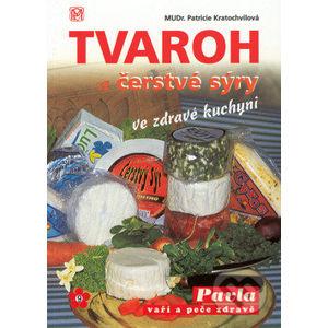 Tvaroh a čerstvé sýry ve zdravé kuchyni - Patricie Kratochvílová