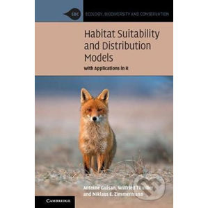 Habitat Suitability and Distribution Models - Antoine Guisan, Wilfried Thuiller, Niklaus E. Zimmermann