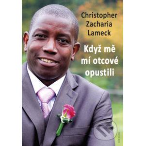 Když mě mí otcové opustili - Christopher Zacharia Lameck