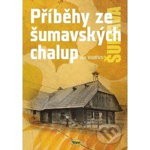 Příběhy ze šumavských chalup - Jan Voldřich