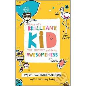 Diary of a Brilliant Kid - Andrew Cope, Gavin Oattes, Will Hussey, Amy Bradley (ilustrátor)