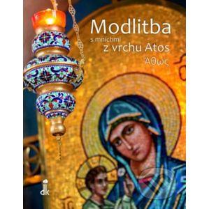 Modlitba s mníchmi z vrchu Atos - Alain Durel