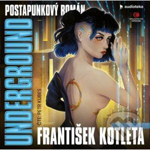 Underground - František Kotleta