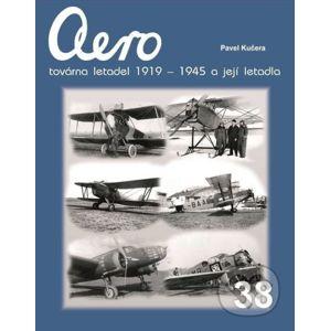 Aero - továrna letadel 1919-1945 a její letadla - Pavel Kučera