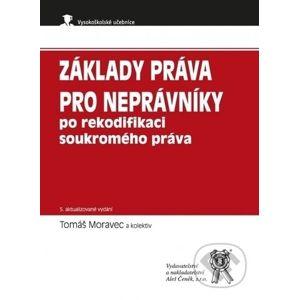 Základy práva pro neprávníky po rekodifikaci soukromého práva, 5. vydání - Tomáš Moravec