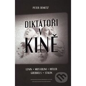 Diktátoři v kině - Peter Demetz