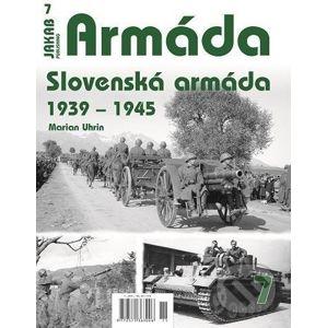 Armáda 7 - Slovenská armáda 1939-1945 - Marian Uhrin