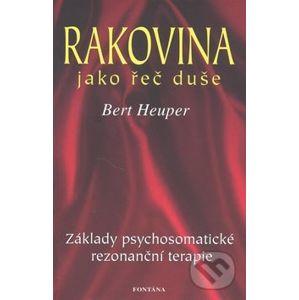 Rakovina jako řeč duše - Bert Heuper