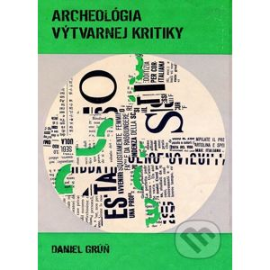 Archeológia výtvarnej kritiky - Daniel Grúň
