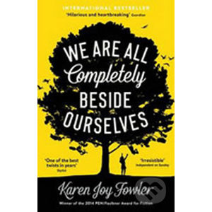 We are All Completely Beside Ourselves - Joy Karen Fowler