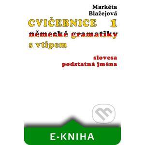 Cvičebnice německé gramatiky s vtipem I - Markéta Blažejová