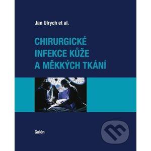Chirurgické infekce kůže a měkkých tkání - Jan Ulrych