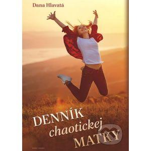 Denník chaotickej matky - Dana Hlavatá