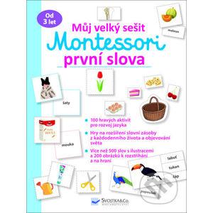 Můj velký sešit Montessori první slova - Svojtka&Co.