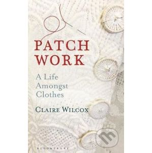 Patch Work - Claire Wilcox