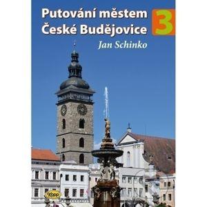 Putování městem České Budějovice - 3. díl - Jan Schinko