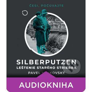 Silberputzen - Leštenie starého striebra - Pavel Vilikovský