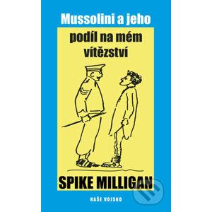Mussolini a jeho podíl na mém zhroucení - Spike Milligan