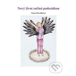 Nový život začíná padesátkou - Irena Pavelková