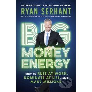 Big Money Energy - Ryan Serhant
