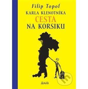 Karla Klenotníka cesta na Korsiku - Filip Topol