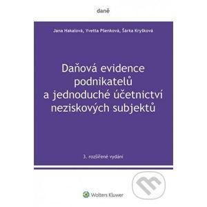 Daňová evidence podnikatelů a jednoduché účetnictví neziskových subjektů - Jana Hakalová, Yvetta Pšenková, Šárka Kryšková