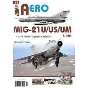 MiG-21U/US/UM v čs. a českém vojenském letectvu 1. část - Miroslav Irra