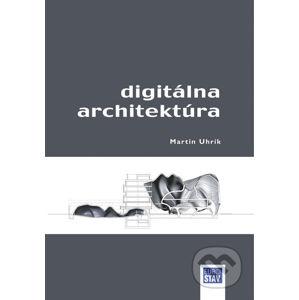 Digitálna architektúra - Martin Uhrík