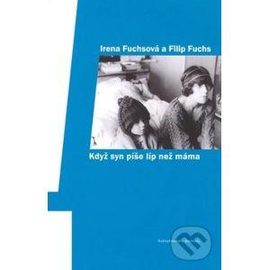 Když syn píše líp než máma - Irena Fuchsová, Filip Fuchs