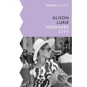 The Nowhere City - Alison Lurie
