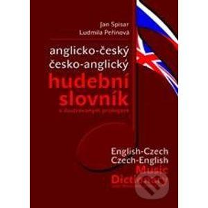 Anglicko-český a česko-anglický hudební slovník - Jan Spisar, Ludmila Peřinová