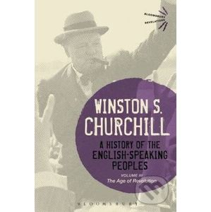 A History of the English-Speaking Peoples Volume III : The Age of Revolution - Winston S. Churchill