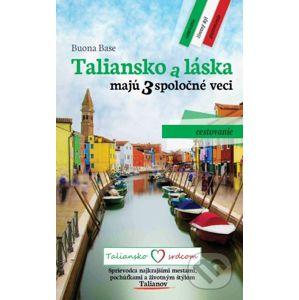 Taliansko a láska majú 3 spoločné veci - Buona Base