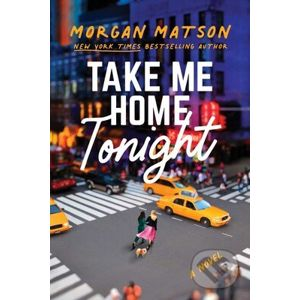 Take Me Home Tonight - Morgan Matson