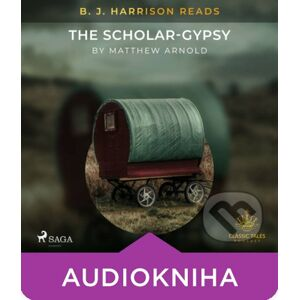 B. J. Harrison Reads The Scholar-Gypsy (EN) - Matthew Arnold